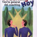 Coaching hoy. Teoría general del coaching